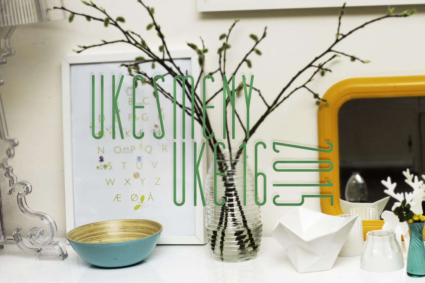 Ukesmeny | Uke 16 | 2015