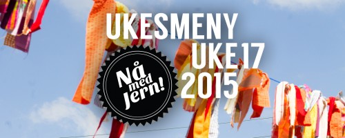 Ukesmeny | Uke 17 | 2015