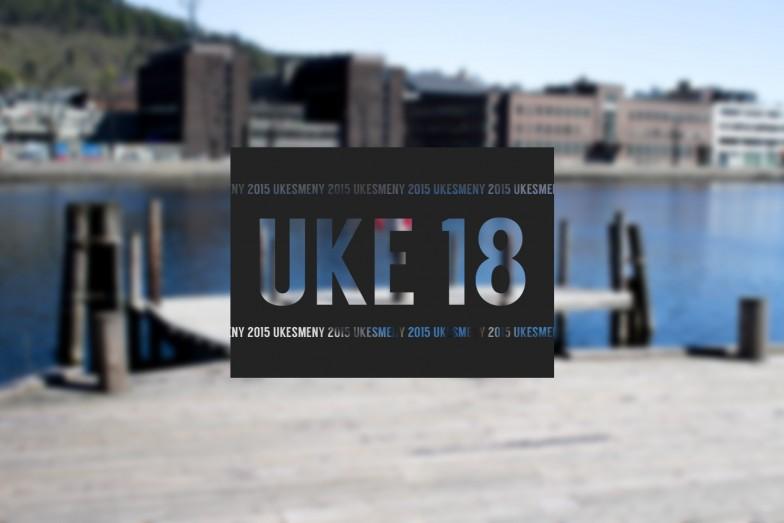 Ukesmeny Uke 18 | 2015