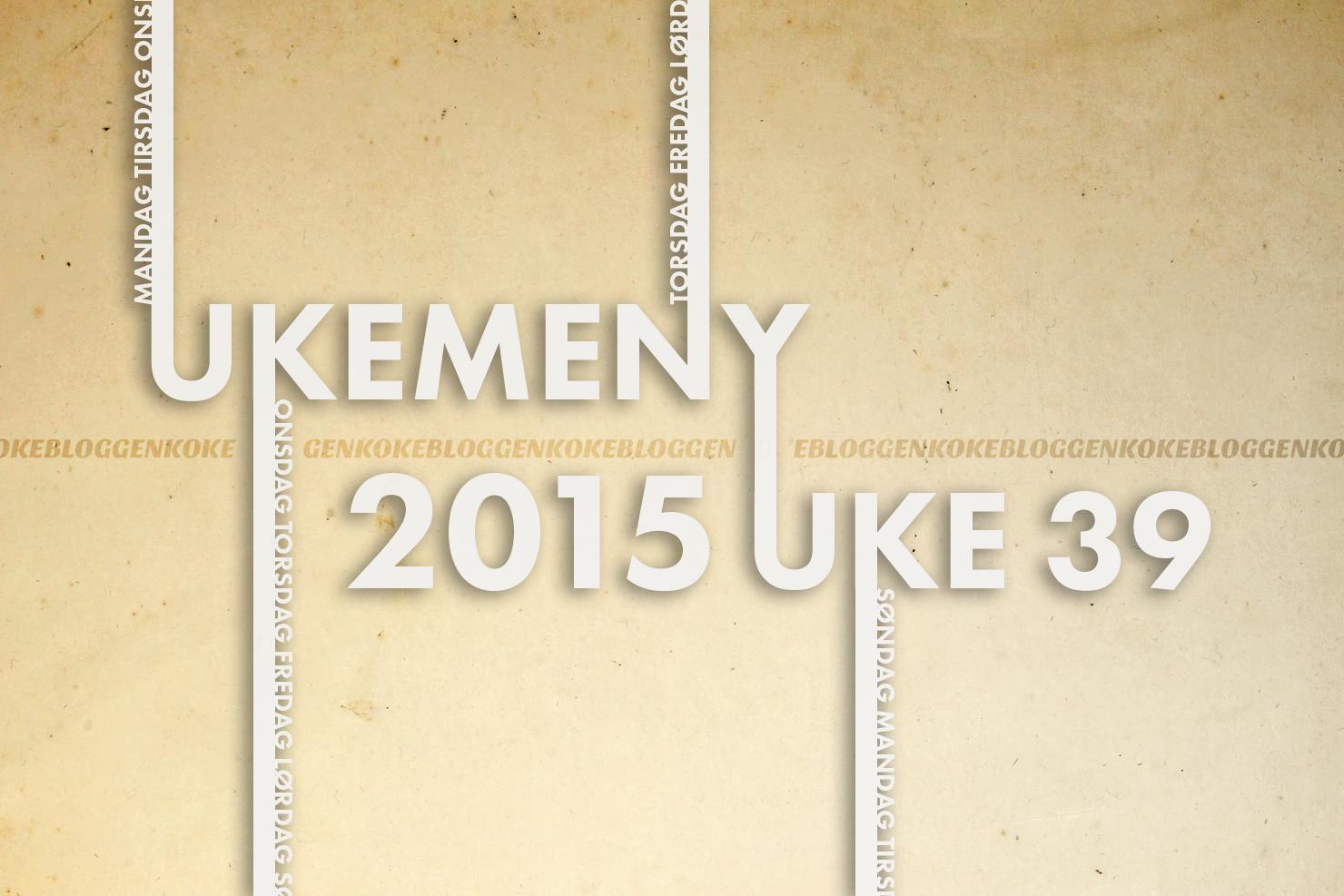 Ukemeny | Uke 39 | 2015 Kokebloggen