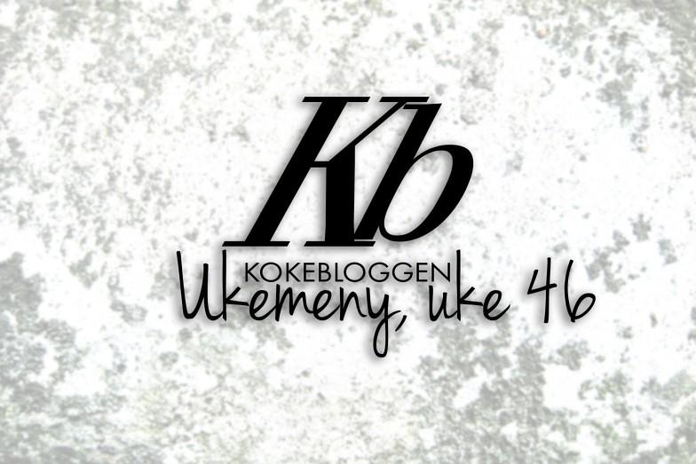 Ukemeny | Uke 46 | 2015| Kokebloggen