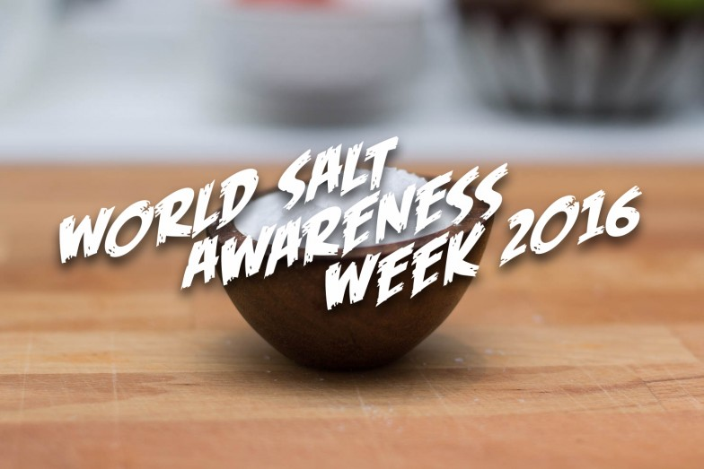 World Salt Awareness Week 2016